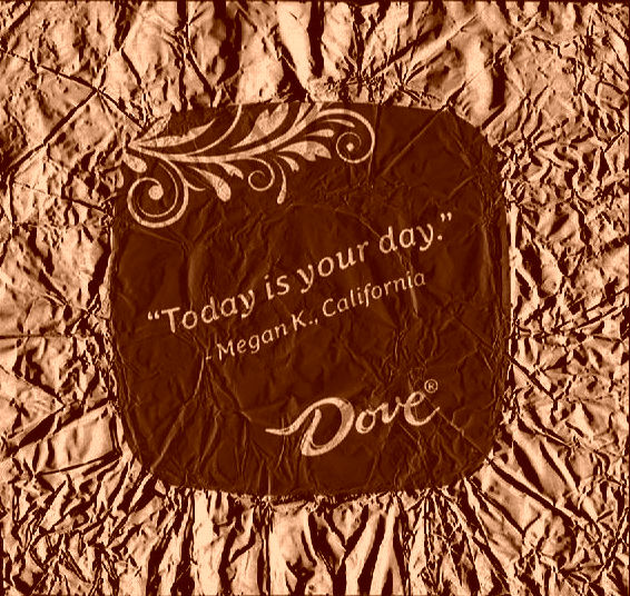 Today is your day chocolate