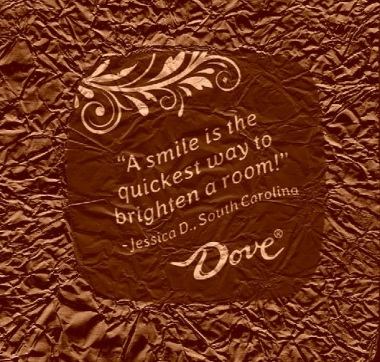 A smile is the quickest way to brighten a room chocolate