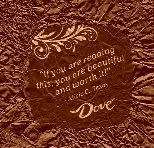If you are reading this you are beautiful and worth it chocolate